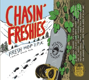 Deschutes Chasin Freshies Label