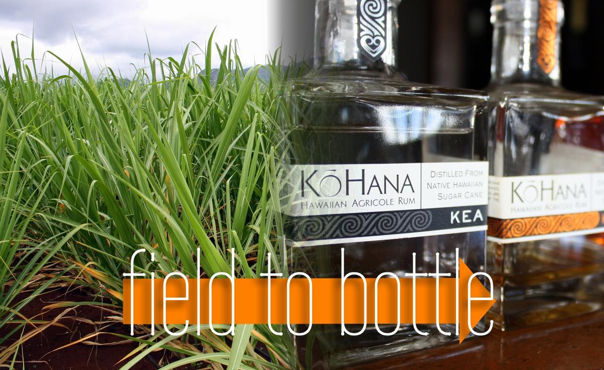 KoHana Rum Hawaii Field to Bottle